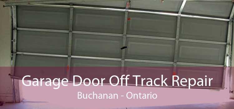 Garage Door Off Track Repair Buchanan - Ontario