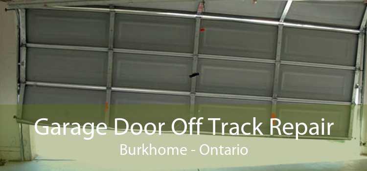 Garage Door Off Track Repair Burkhome - Ontario