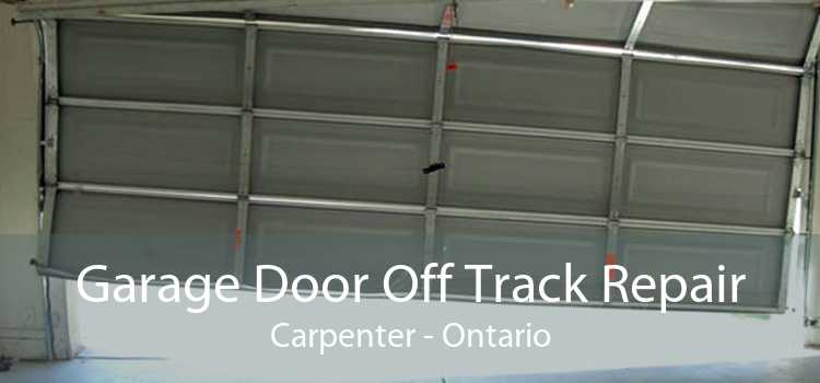 Garage Door Off Track Repair Carpenter - Ontario