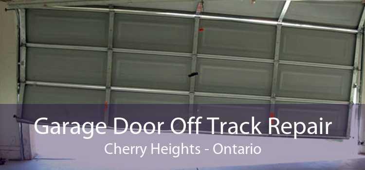 Garage Door Off Track Repair Cherry Heights - Ontario