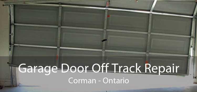 Garage Door Off Track Repair Corman - Ontario