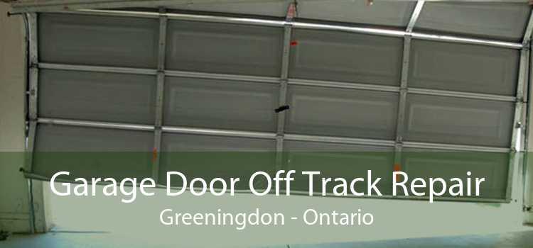 Garage Door Off Track Repair Greeningdon - Ontario