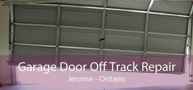 Garage Door Off Track Repair Jerome - Ontario