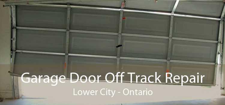 Garage Door Off Track Repair Lower City - Ontario