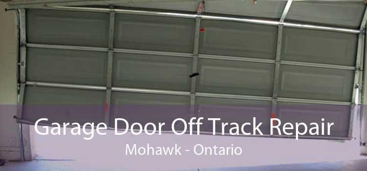 Garage Door Off Track Repair Mohawk - Ontario