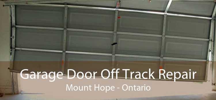 Garage Door Off Track Repair Mount Hope - Ontario