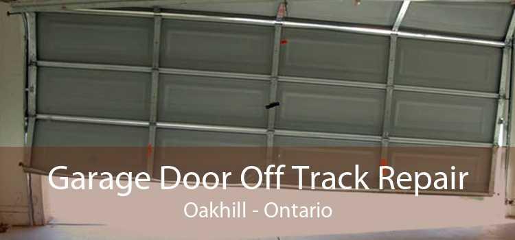 Garage Door Off Track Repair Oakhill - Ontario