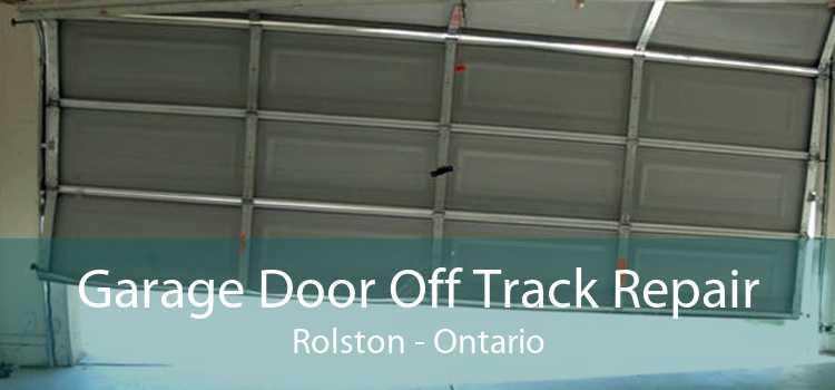 Garage Door Off Track Repair Rolston - Ontario