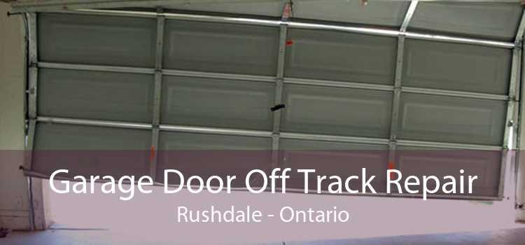 Garage Door Off Track Repair Rushdale - Ontario