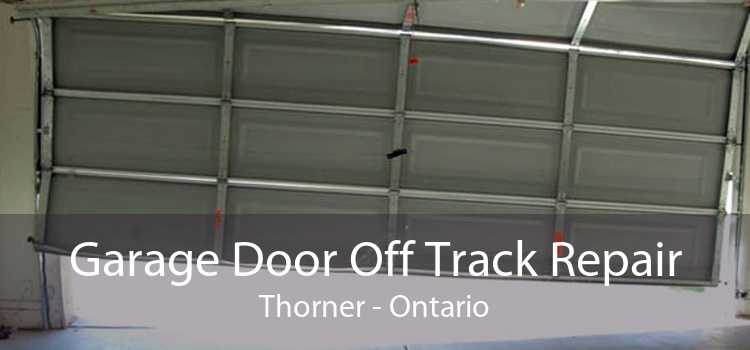 Garage Door Off Track Repair Thorner - Ontario