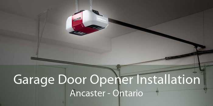 Garage Door Opener Installation Ancaster - Ontario