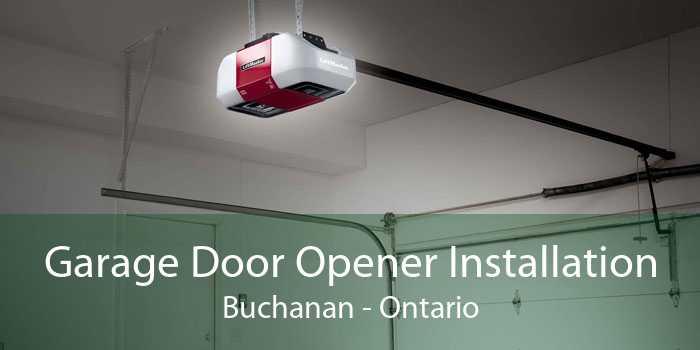Garage Door Opener Installation Buchanan - Ontario