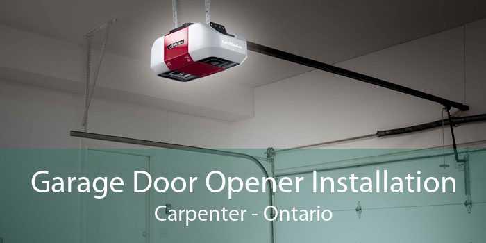 Garage Door Opener Installation Carpenter - Ontario