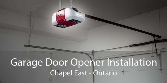 Garage Door Opener Installation Chapel East - Ontario