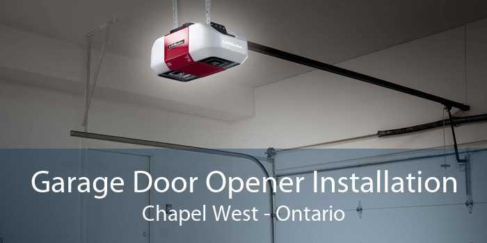 Garage Door Opener Installation Chapel West - Ontario