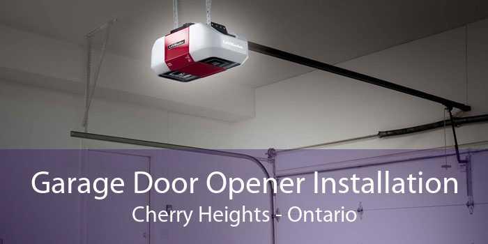 Garage Door Opener Installation Cherry Heights - Ontario