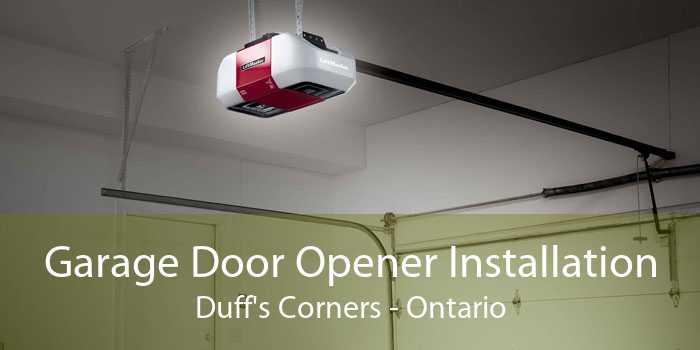 Garage Door Opener Installation Duff's Corners - Ontario