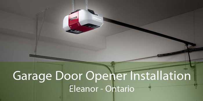 Garage Door Opener Installation Eleanor - Ontario