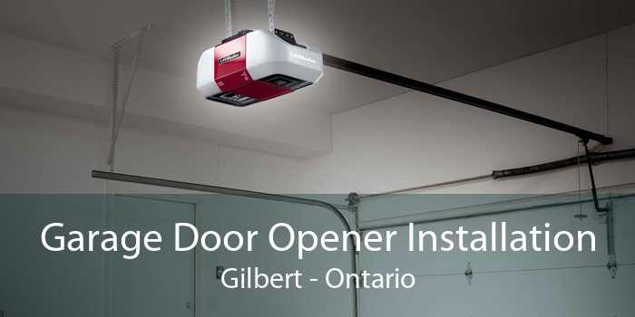 Garage Door Opener Installation Gilbert - Ontario