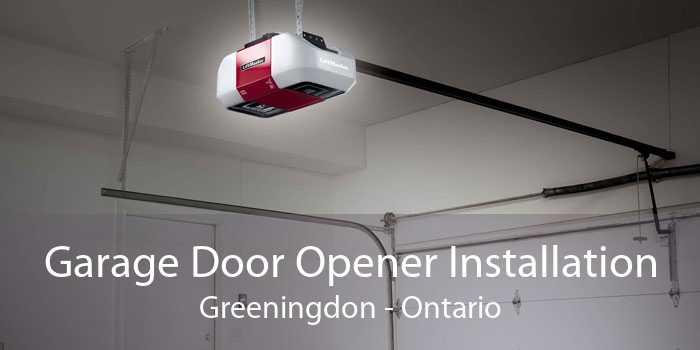 Garage Door Opener Installation Greeningdon - Ontario
