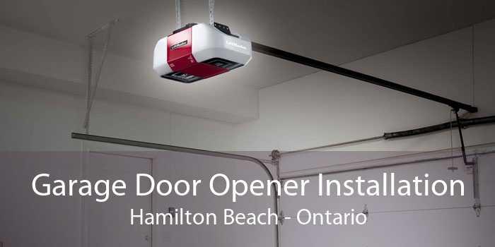 Garage Door Opener Installation Hamilton Beach - Ontario