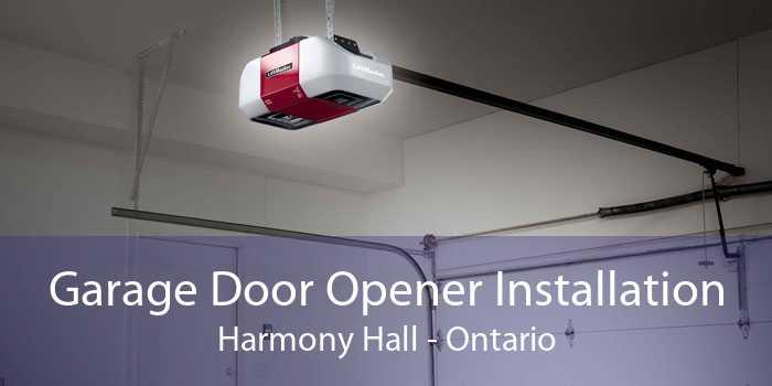 Garage Door Opener Installation Harmony Hall - Ontario