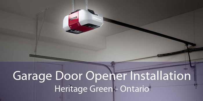Garage Door Opener Installation Heritage Green - Ontario
