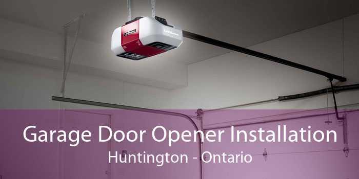 Garage Door Opener Installation Huntington - Ontario