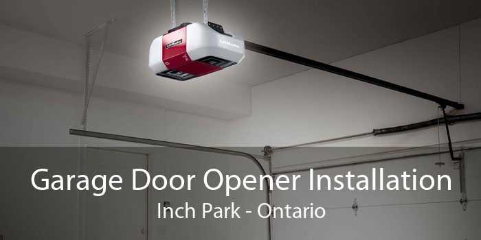 Garage Door Opener Installation Inch Park - Ontario