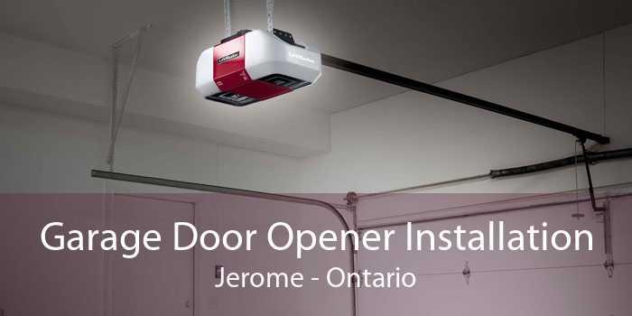 Garage Door Opener Installation Jerome - Ontario