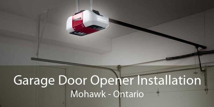Garage Door Opener Installation Mohawk - Ontario