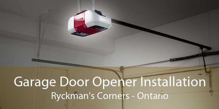 Garage Door Opener Installation Ryckman's Corners - Ontario
