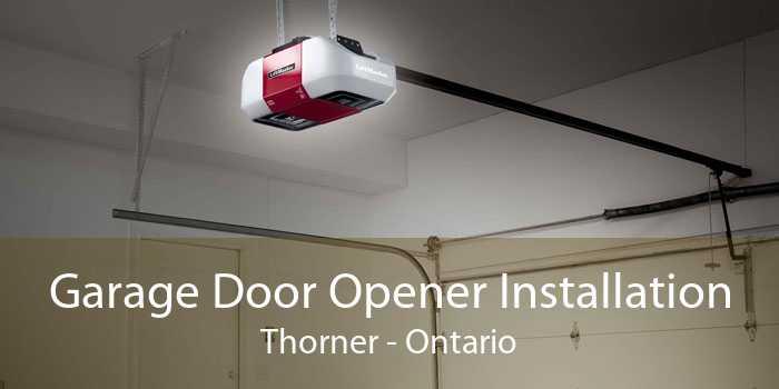 Garage Door Opener Installation Thorner - Ontario