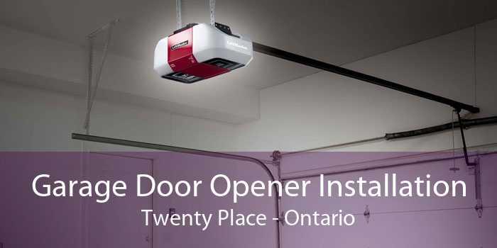 Garage Door Opener Installation Twenty Place - Ontario