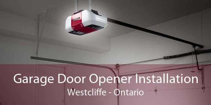 Garage Door Opener Installation Westcliffe - Ontario
