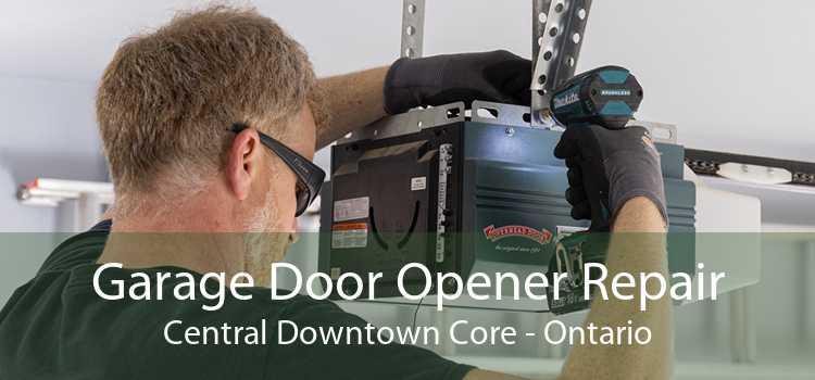 Garage Door Opener Repair Central Downtown Core - Ontario