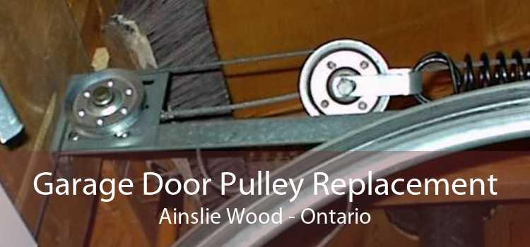 Garage Door Pulley Replacement Ainslie Wood - Ontario