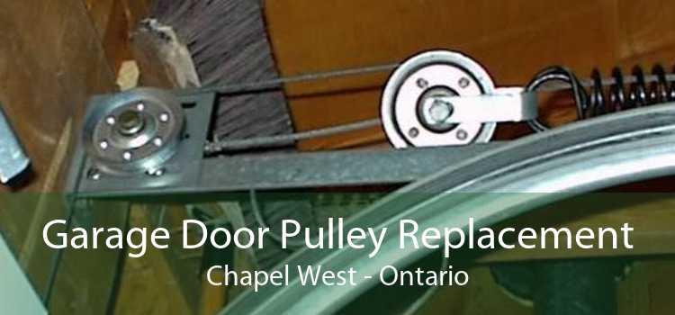Garage Door Pulley Replacement Chapel West - Ontario