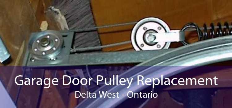 Garage Door Pulley Replacement Delta West - Ontario