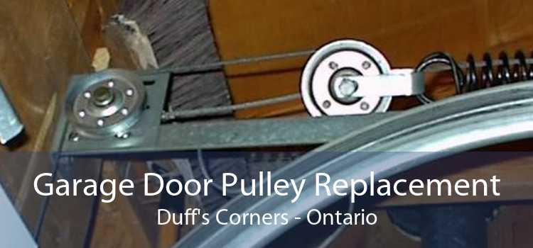 Garage Door Pulley Replacement Duff's Corners - Ontario