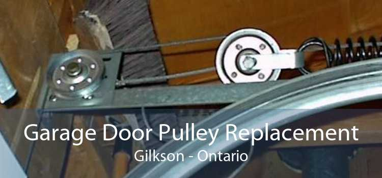Garage Door Pulley Replacement Gilkson - Ontario