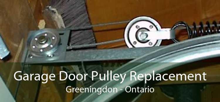 Garage Door Pulley Replacement Greeningdon - Ontario