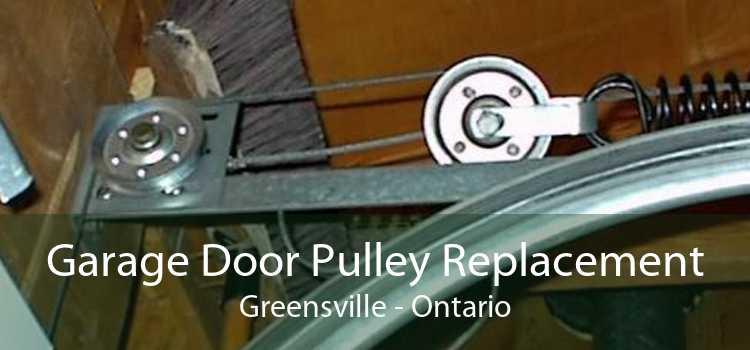 Garage Door Pulley Replacement Greensville - Ontario