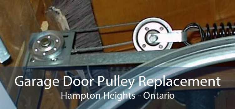 Garage Door Pulley Replacement Hampton Heights - Ontario