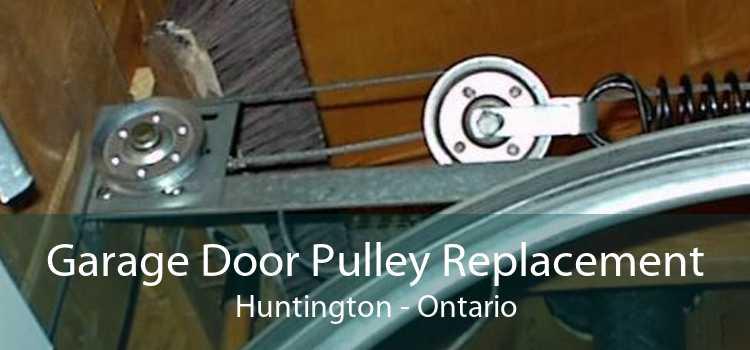 Garage Door Pulley Replacement Huntington - Ontario