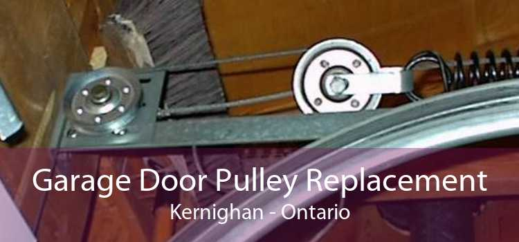 Garage Door Pulley Replacement Kernighan - Ontario