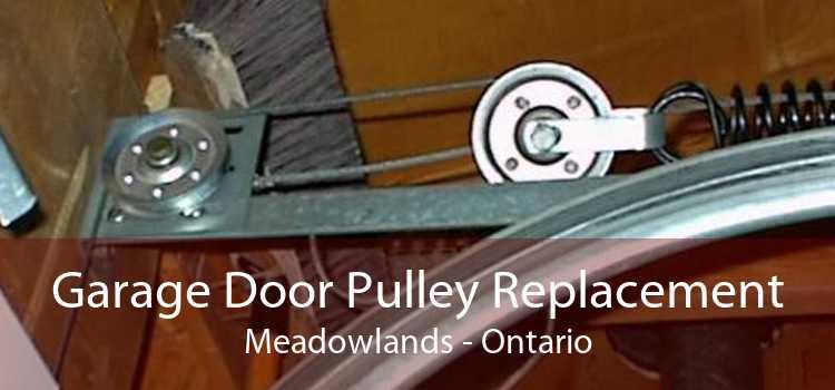 Garage Door Pulley Replacement Meadowlands - Ontario