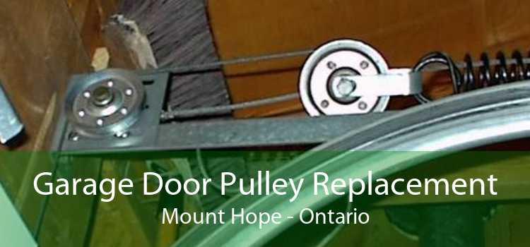 Garage Door Pulley Replacement Mount Hope - Ontario