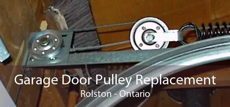 Garage Door Pulley Replacement Rolston - Ontario