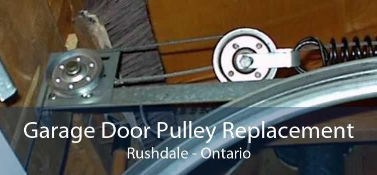 Garage Door Pulley Replacement Rushdale - Ontario
